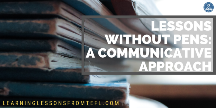 Lessons without pens: a communicativeapproach