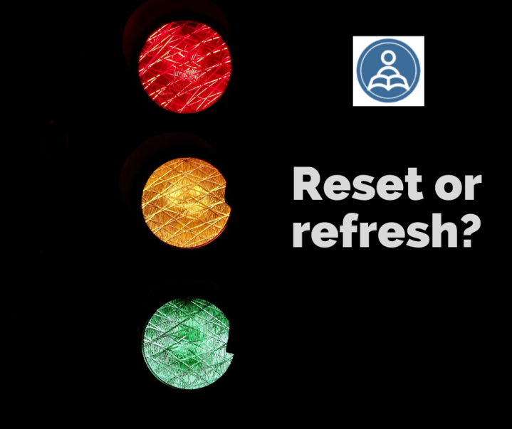 Reset or refresh?